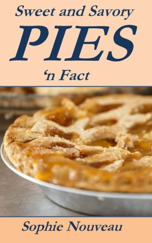 Sweet and Savory Pies 'n Fact