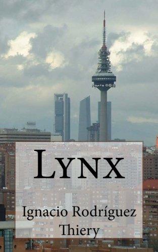 Lynx. (Spanish Edition) [Ignacio Rodriguez Thiery] (Tapa Blanda)