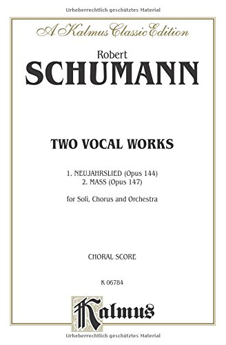 Messe, Op. 147 and Neujahrslied, Op. 144: SATB with SAB Soli & SATB with ST Soli (German, Latin Language Edition), Vocal Score (Kalmus Edition) (German Edition)