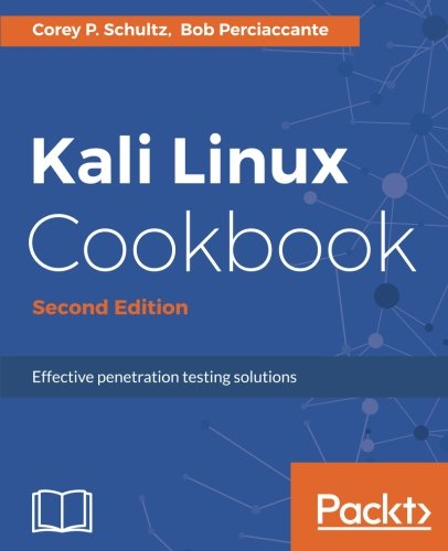 - Kali Linux Cookbook - Second Edition: Effective penetration testing solutions