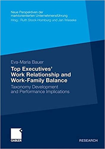 Book Top Executives' Work Relationship and Work-Family Balance: Taxonomy Development and Performance Implications (Neue Perspektiven der marktorientierten Unternehmensführung)