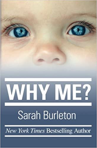 Why Me Sarah Burleton 9781470052553 Amazon Books