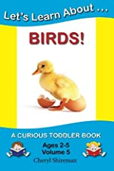 Let's Learn About...Birds!: A Curious Toddler Book Paperback