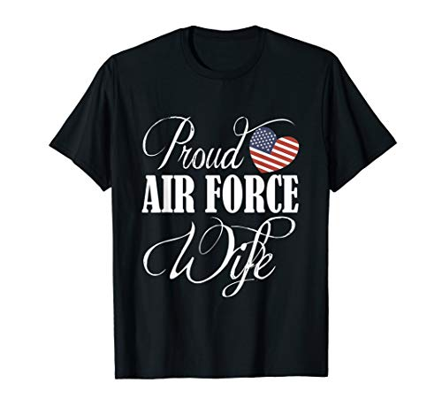 (Air Force Wife Shirt - Proud Air Force Wife T)