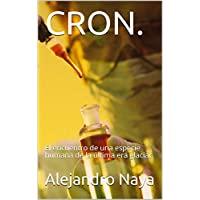 Amazon | CRON.: El encuentro de una especie humana de la última era glaciar. (Spanish Edition) [Kindle edition] by Alejandro Naya | Science Fiction | Kindleストア