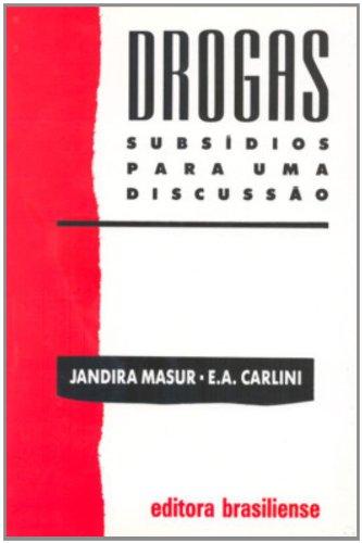 Drogas. Subsídios Para Uma Discussão