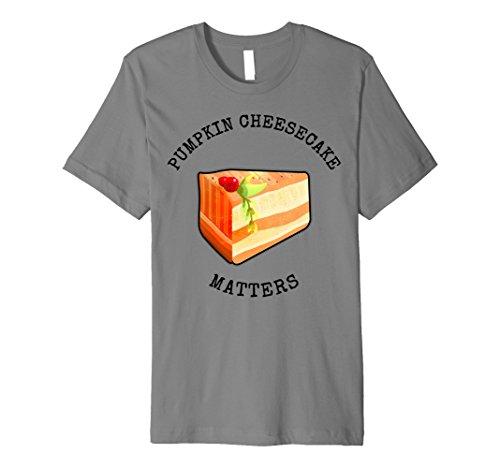 Mens PUMPKIN CHEESECAKE MATTERS PUMPKIN CHEESECAKE DAY T-SHIRT 2XL Slate (National Pumpkin Cheesecake Day)