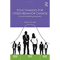 Policymaking for Citizen Behavior Change: A Social Marketing Approach