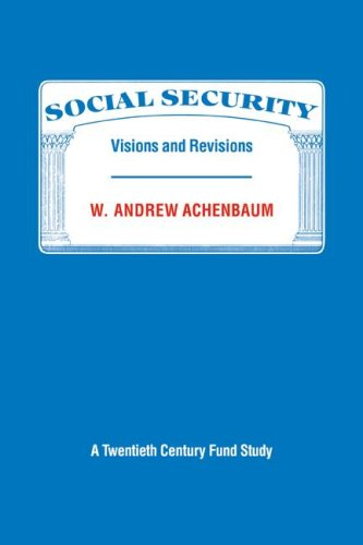 Download Social Security: Visions and Revisions: A Twentieth Century Fund Study pdf epub