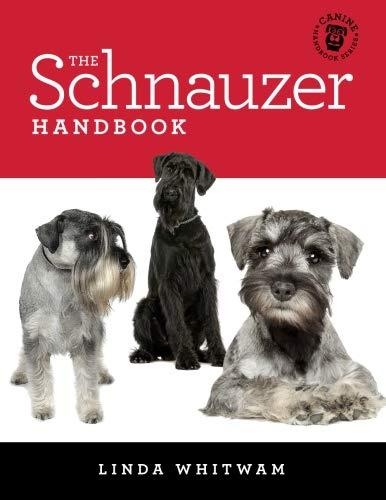 Schnauzer Puppies - The Schnauzer Handbook: Your Questions Answered (Canine Handbooks)