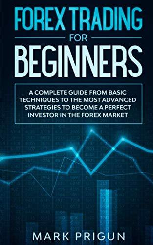 41pbHux5KOL - Forex Trading For Beginners: A Complete Guide from Basic Techniques to the Most Advanced Strategies to Become a Perfect Investor in the Forex Market