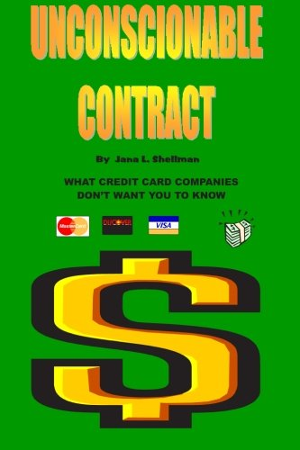 Download Unconscionable Contract: What Credit Card Companies Don't Want You to Know PDF