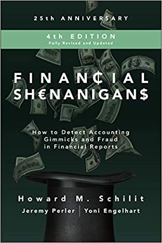 Amazon Com Financial Shenanigans Fourth Edition How To Detect Accounting Gimmicks And Fraud In Financial Reports 9781260117264 Schilit Howard Perler Jeremy Engelhart Yoni Books