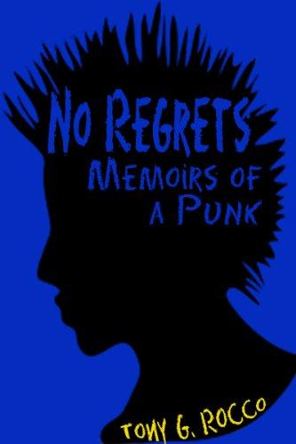 No Regrets: Memoirs of a Punk