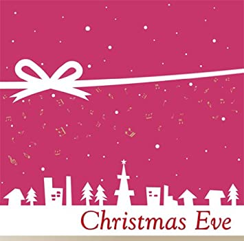Amazon | クリスマス・イヴ | オムニバス | クリスマス | 音楽