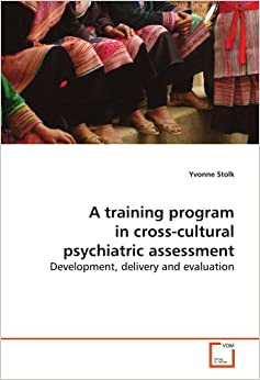 Book A training program in cross-cultural psychiatric assessment: Development, delivery and evaluation