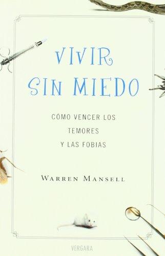Vivir sin miedo. Como vencer los temores y las fobias (Spanish Edition) by Brand: Ediciones B