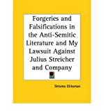 img - for [(Forgeries and Falsifications in the Anti-semitic Literature and My Lawsuit Against Julius Streicher)] [Author: Shlomo Gliksman] published on (January, 2003) book / textbook / text book