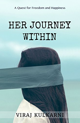 Download for free Her Journey Within: A Quest for Freedom and Happiness
