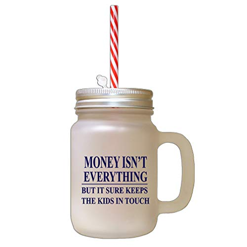 Navy Money Isn't Everything But It Sure Keeps The Kids in Touch #2 Frosted Glass Mason Jar with Straw