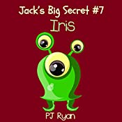 Iris: Jack's Big Secret #7 | PJ Ryan