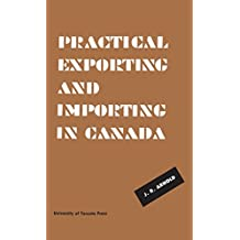 Practical Exporting and Importing in Canada (Heritage)