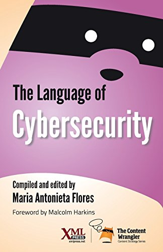 The Language of Cybersecurity by XML Press