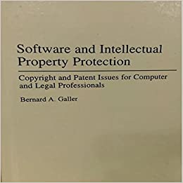 Software and Intellectual Property Protection: Copyright and Patent Issues for Computer and Legal Professionals