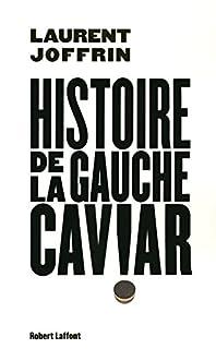 Histoire de la gauche caviar, Joffrin, Laurent