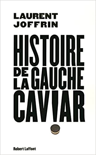 Téléchargement Histoire de la gauche caviar epub pdf