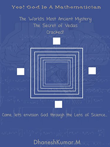 Yes, God is a Mathematician: The secret scientific model of Creation and Reality encoded within the Vedas is revealed in the form of a story. (Best Hindu Temples In The World)