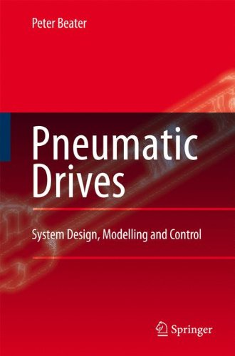 Pneumatic Drives: System Design, Modelling and Control