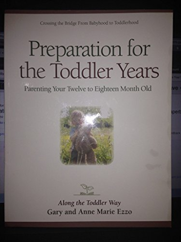 Preparation for the Toddler Years, Parenting your Twelve to Eighteen Month Old