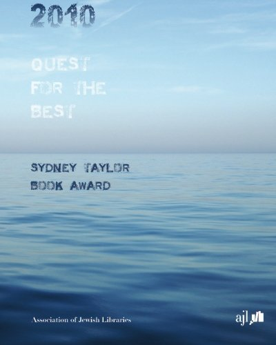 Download 2010 Quest for the Best: The Sydney Taylor Book Award ebook
