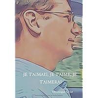 Je t'aimais, je t'aime, je t'aimerai: Hymne d'Amour à Fabian, mon mari chéri