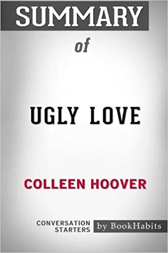 Summary of ugly love by colleen hoover conversation starters summary of ugly love by colleen hoover conversation starters bookhabits 9781388874254 amazon books fandeluxe Gallery