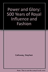 Power and Glory: 500 Years of Royal Influence and Fashion
