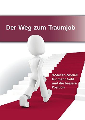 der-weg-zum-traumjob-9-stufen-modell-fur-mehr-geld-und-die-bessere-position-german-edition
