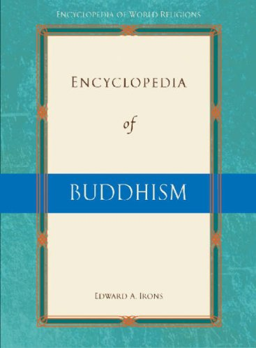 Encyclopedia of Buddhism (Encyclopedia of World Religions)