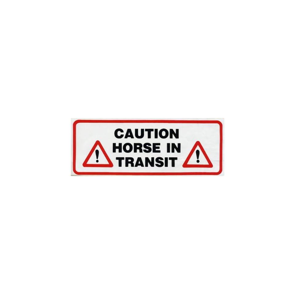 Caution, Horse in Transit ~ Self Adhesive Vinyl Sticker / Horse Trailer Decal