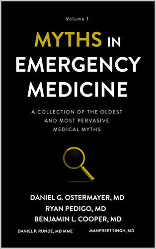 Myths in Emergency Medicine: Volume 1