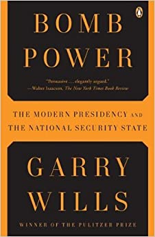 Book Bomb Power: The Modern Presidency and the National Security State by Garry Wills (2011-01-25)