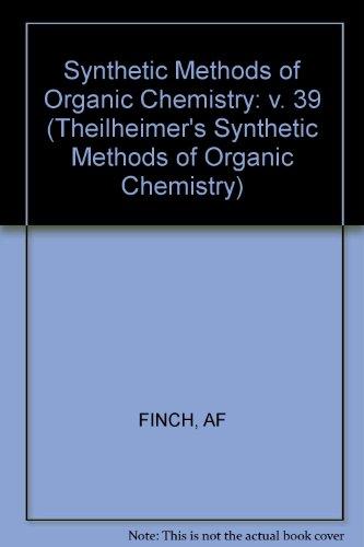 Theilheimer's Synthetic Methods of Organic Chemistry: Yearbook 1985: Synthetische Methoden der Organischen Chemie Jahrbu