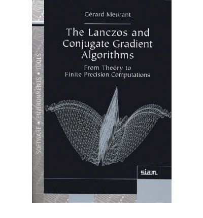 [(The Lanczos and Conjugate Gradient Algorithms: From Theory to Finite Precision Computations )] [Author: Gerard Meurant] [Aug-2006] pdf epub