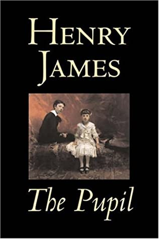 henry james pupil essay The pupil by henry james, morgan moreen, mimics, the tutor, pemberton (someone who supposedly obtains great knowledge), who was appointed by the boys smug mother, mrs moreen through james.