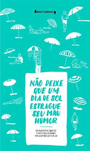 Não deixe que um dia de sol estrague seu mau humor (Portuguese Edition) by