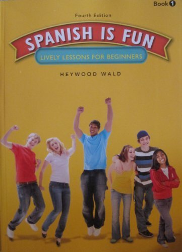 Spanish is Fun: Lively Lessons for Beginners, 4th Edition
