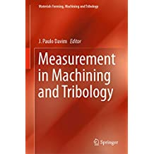 Measurement in Machining and Tribology (Materials Forming, Machining and Tribology)