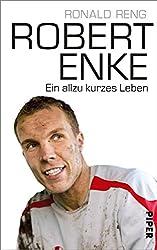 Robert Enke: Ein allzu kurzes Leben (German Edition)
