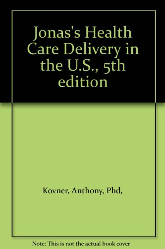 Jonas's Health Care Delivery in the U.S., 5th edition